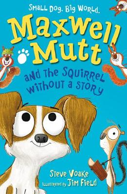 Maxwell Mutt and the Squirrel Without a Story by Jim Field