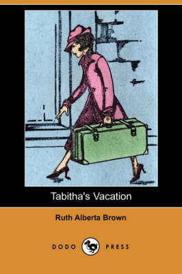 Tabitha's Vacation (Dodo Press) by Ruth Alberta Brown