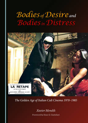 Bodies of Desire and Bodies in Distress by Xavier Mendik