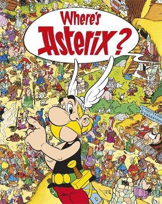 Asterix: Where's Asterix? by Rene Goscinny