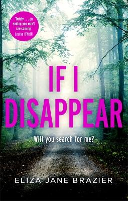 If I Disappear: A chilling and addictive thriller with a jaw-dropping twist book