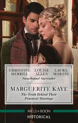Their Mistletoe Reunion/Snowed in with the Rake/Christmas with the Major/The Truth Behind Their Practical Marriage by Louise Allen