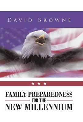 Family Preparedness for the New Millennium by David Browne