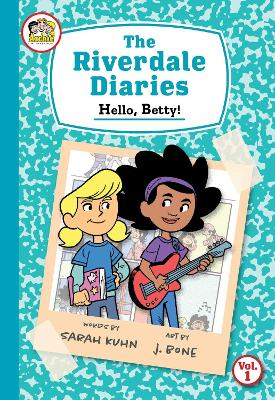 The Riverdale Diaries, vol. 1: Hello, Betty! by Sarah Kuhn
