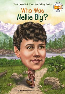 Who Was Nellie Bly? by Margaret Gurevich