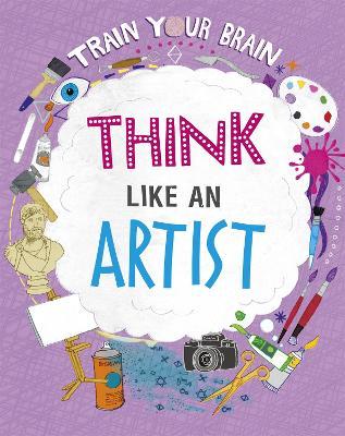 Train Your Brain: Think Like an Artist book