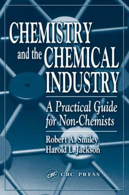 Chemistry and the Chemical Industry by Robert A. Smiley