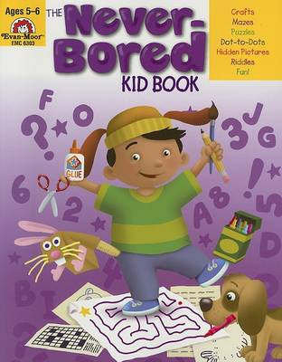 The Never-Bored Kid Book Ages 5-6 by Evan-Moor Educational Publishers
