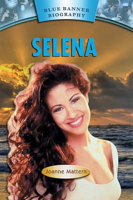 Selena by Joanne Mattern