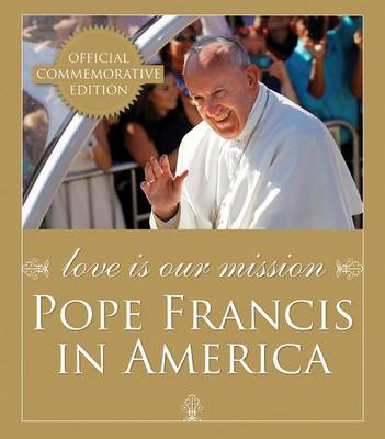 Love Is Our Mission by Franciscan Media