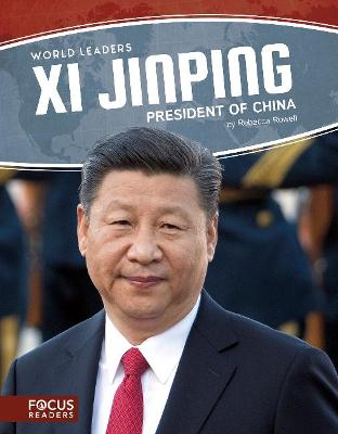 World Leaders: Xi Jinping by Rebecca Rowell