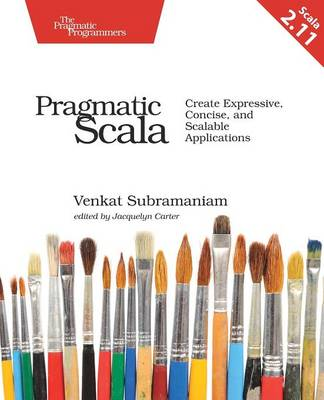 Pragmatic Scala 2e by Venkat Subramaniam