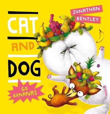 Cat and Dog Go Bananas by Jonathan Bentley