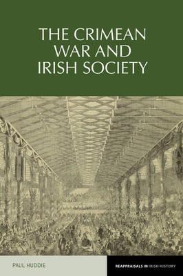 The Crimean War and Irish society by Paul Huddie