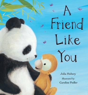 A Friend Like You by Julia Hubery