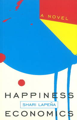 Happiness Economics by Shari Lapena