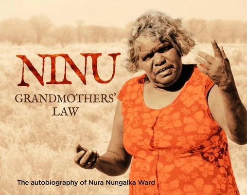 Ninu Grandmothers' Law by Nura  Nungalka Ward