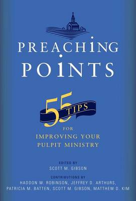 Preaching Points by Scott M Gibson