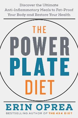 The Power Plate Diet: Discover the Ultimate Anti-Inflammatory Meals to Fat-Proof Your Body and Restore Your Health  book