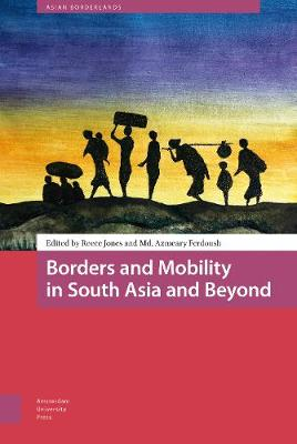 Borders and Mobility in South Asia and Beyond by PROF DR Reece Jones