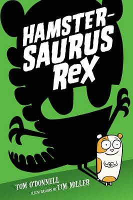 Hamstersaurus Rex by Tom O'Donnell