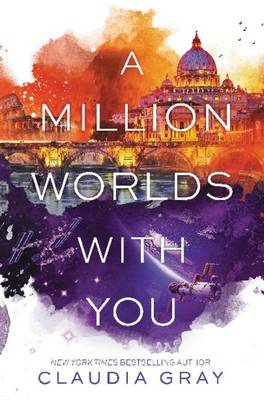 Million Worlds With You by Claudia Gray