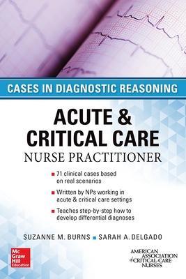ACUTE & CRITICAL CARE NURSE PRACTITIONER: CASES IN DIAGNOSTIC REASONING book