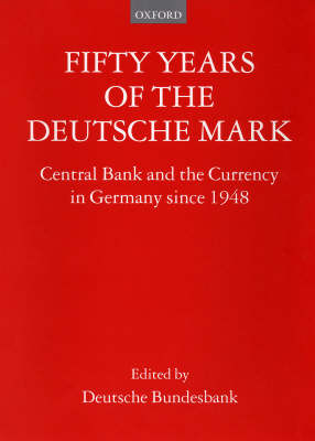 Fifty Years of the Deutsche Mark by Deutsche Bundesbank