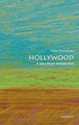 Hollywood: A Very Short Introduction by Peter Decherney