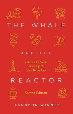 The Whale and the Reactor: A Search for Limits in an Age of High Technology, Second Edition book
