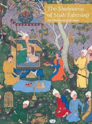 Shahnama of Shah Tahmasp by Sheila R. Canby