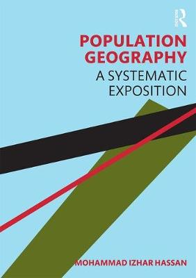 Population Geography: A Systematic Exposition by Mohammad Izhar Hassan