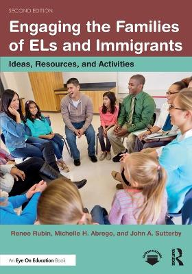 Engaging the Families of ELs and Immigrants: Ideas, Resources, and Activities book