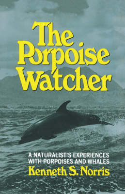Porpoise Watcher by Kenneth S. Norris