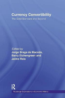 Currency Convertibility: The Gold Standard and Beyond by Barry Eichengreen