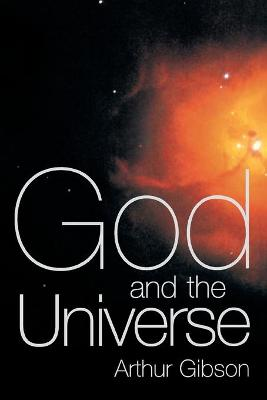 God and the Universe by Arthur Gibson