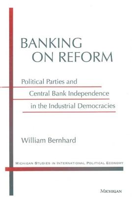 Banking on Reform by William Bernhard