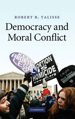 Democracy and Moral Conflict by Robert B. Talisse