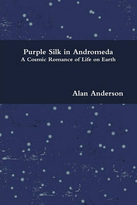 Purple Silk in Andromeda by Alan Anderson