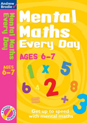 Mental Maths Every Day 6-7 by Andrew Brodie