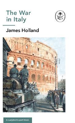 The War in Italy: A Ladybird Expert Book: (WW2 #8) book