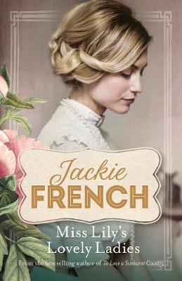 Miss Lily: #1 Miss Lily's Lovely Ladies by Jackie French