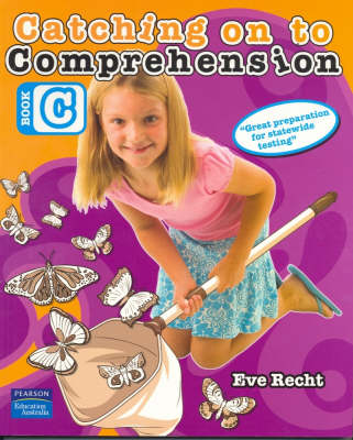 Catching on to Comprehension Book C by Eve Recht