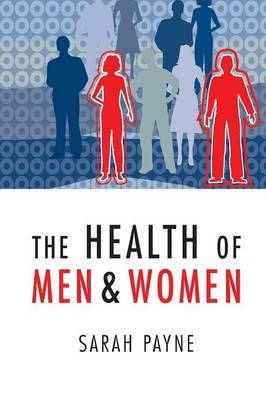 The The Health of Men and Women by Sarah Payne
