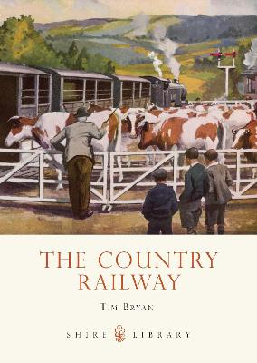 The Country Railway by Tim Bryan