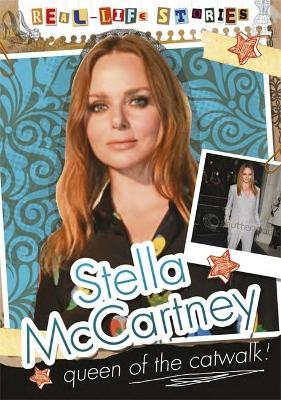 Real-life Stories: Stella McCartney by Sarah Levete