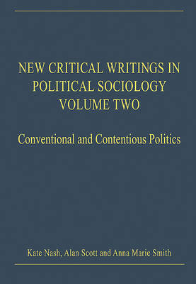 New Critical Writings in Political Sociology: Volume Two: Conventional and Contentious Politics by Professor Anna Marie Smith