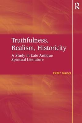 Truthfulness, Realism, Historicity: A Study in Late Antique Spiritual Literature book