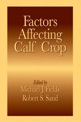 Factors Affecting Calf Crop by Michael J. Fields