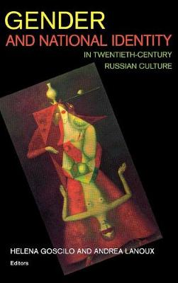 Gender and National Identity in Twentieth-century Russian Culture book